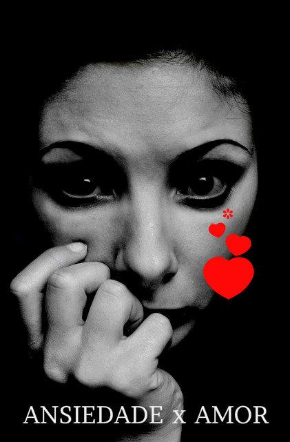 Ansiedade e amor não combinam.